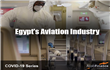 COVID-19's impact on Egypt's aviation industry